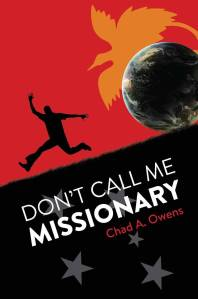 Don't Call me Missionary by Chad A. Owens